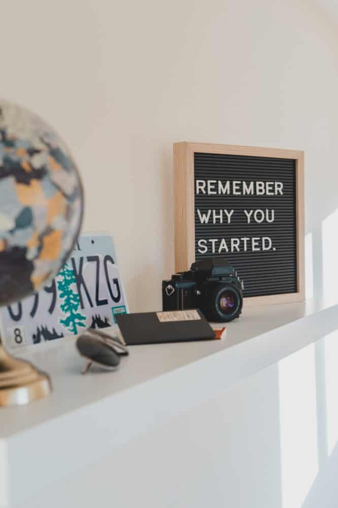 Motivational quote in a frame - remember why you started